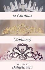12 CORONAS (zodiaco) by DafneRivera