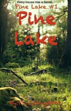 Pine Lake (Pine Lake Book 1) by PizzaDog2001