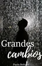 Grandes cambios © PAUSADA by ACreatorOfSmiles