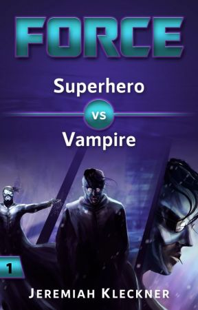 Force - Superhero vs Vampire by JeremiahKleckner