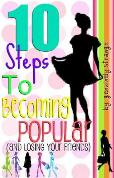 Ten Steps To Becoming Popular