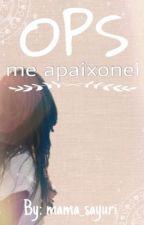OPS! Me apaixonei... by mama_sayuri