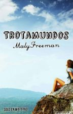 Trotamundos by MalyFreeman