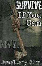 Survive If You Can (Fairy Tail X Zombies Fanfic) by Jewellery_Bits