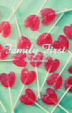 Family First  by kayladeej