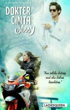 Dokter Cinta Sissy (COMPLETED) by LadiesQueen_