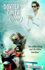 Dokter Cinta Sissy by LadiesQueen_