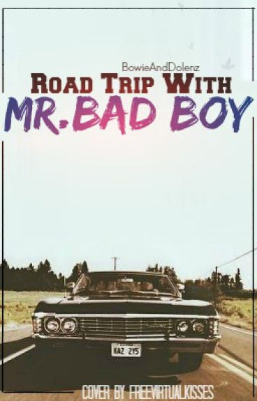 Road Trip With Mr. Bad Boy
