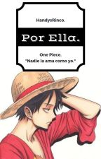 Por Ella. (One Piece) by HandysRinco