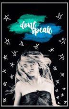 don't speak. by mayavillian