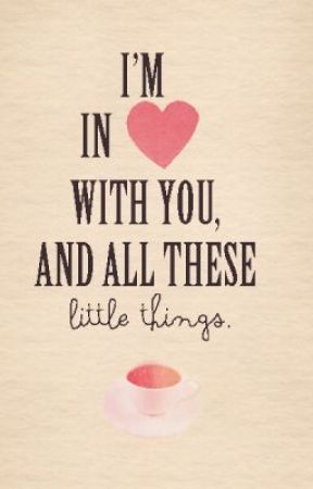 Little Things Lyric Drabbles by Shipper227