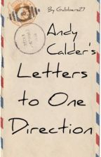 Andy Calder's Letters to One Direction by gabbers27