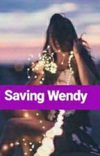 Saving Wendy by Felimnana97