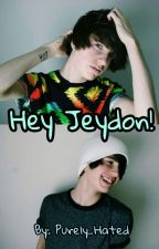 Hey Jeydon! | Jeydon Wale X Reader by Purely_Hated