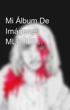 Mi Álbum De Imágenes MLB, US... by Esther1512santana
