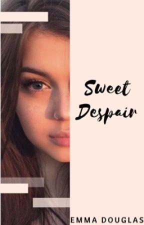 Sweet Despair by emmadougllas