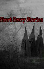Short Scary Stories by Talia710
