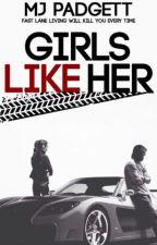 Girls Like Her (Returning Mid-Jan 2018) by Mpadgett80