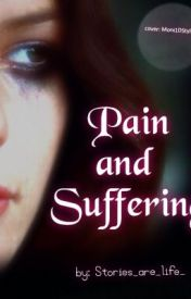 Pain and Suffering by stories_are_life_