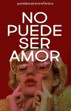 No puede ser amor. by AAndiel