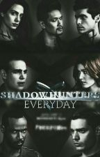 Shadowhunters Everyday by Krysthoff