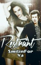 Restraint (Harry Styles Fanfiction - Sequel to Constraint- by SmilinForYa
