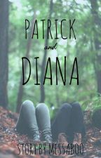 Patrick and Diana I Text Story by MessaBoo