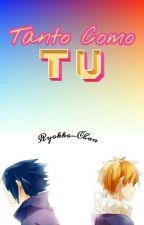 Tanto Como Tú  by Ryokko-Chan