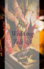 MehRya SS - Our Wedding Tale❤ by ASoulWriter