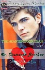 The Heartbreaker Team Book 5: Mr. Swimmer Breaker by MinahJae