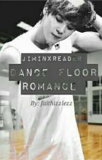 (Jimin X Reader) Dance Floor Romance by faithizzlezz