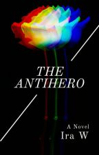The Antihero by myloveforwords