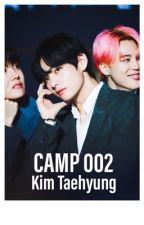 BTS - Taehyung - FF - Camp 002 ✔️ by KpopRuinedMyLifeArmy