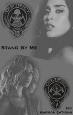 Stand By Me (Laurinah//Hunger Games Au) by Harmonizationn