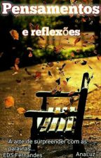 Pensamentos e reflexões. by EdsFernandesxAnaluz