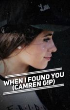 When I Found You (Camren G!P)  by DaddyEstrabao