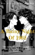 A Rainy Night of 1962 ➣ A ChenMin Classic Story by RPN2010