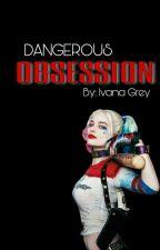 Dangerous obsession [Joker & Harley Quinn] by Ivana_Grey