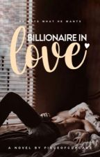 Billionaire In Love by pieceofcupcake