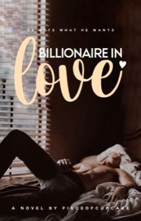 Billionaire In Love by pieceofcupcake