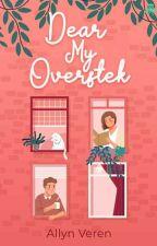 Dear My Overstek [ON HOLD] by lynwords