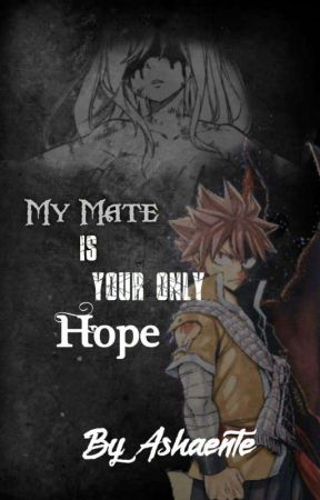 My Mate Is Your Only Hope by Ashaente