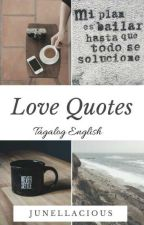 Love Quotes [ Tagalog - English ] by junellacious