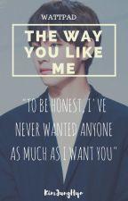 The Way You Like Me by KimJungHyo
