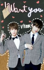 I Want You [Vkook - One Shot] by KumiGalletas_Ouo
