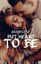 Unexpected but meant to be | √ by CriticallyIntense