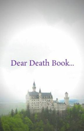 Dear Death Book... by LJMarks