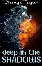Deep in the Shadows by Tegan1311