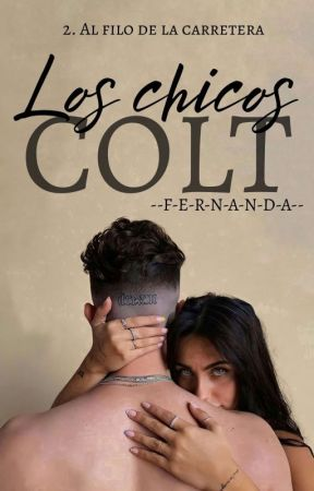 Los Chicos Colt. 2 Al Filo De La Carretera by --F-E-R-N-A-N-D-A--