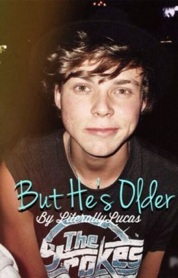 But He's Older (Ashton Irwin Fanfic)